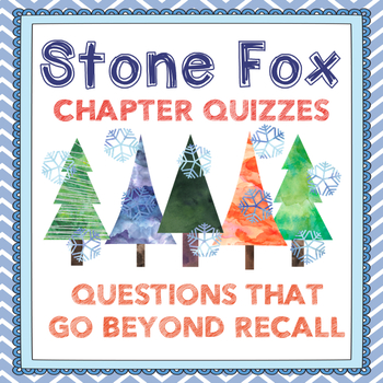 Stone Fox Chapter Quizzes-Inference, Figurative Language,