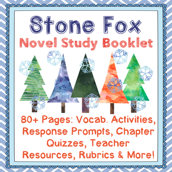 Stone Fox Comprehensive Novel Study 80+Pages of Analysis,