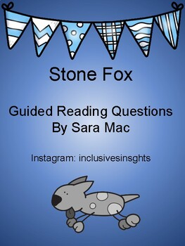 Stone Fox- Guided Reading Questions, Novel Guide