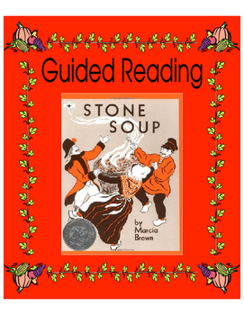 Stone Soup - Guided Reading - An Integration of Literacy &
