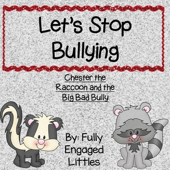 Stop Bullying Chester Raccoon and the Big Bad Bully