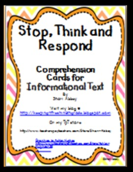 Stop, Think and Respond - Comprehension Cards for Informat