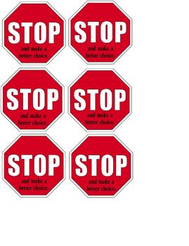Stop and Make a Better Choice (Stop Signs)