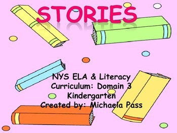 Stories: NYS Listening and Learning strand: Domain 3 Kindergarten