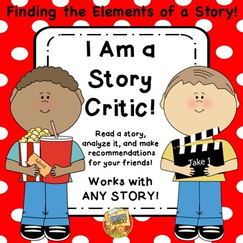 Story Elements - The Story Critic - Use these materials wi