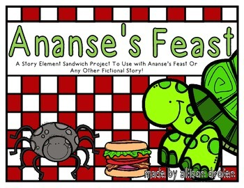 Story Element Sandwich Project {Used with Ananse's Feast o