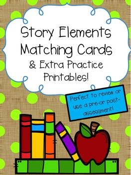 Story Elements Matching & Practice Printables