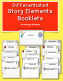 Differentiated Story Elements Booklets for Primary Grades