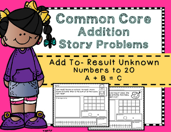 Addition Story Problems: Add To - Result Unknown to 20 {Join}
