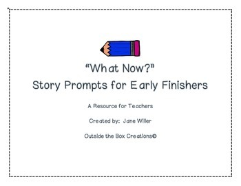 Story Prompts for Early Finishers