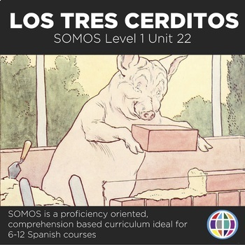 Storytelling Unit: Los tres cerditos (6 day unit, Spanish I)