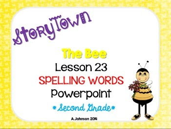 Storytown Spelling Words POWERPOINT Lesson 23: The Bee {2N