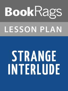 Strange Interlude Lesson Plans