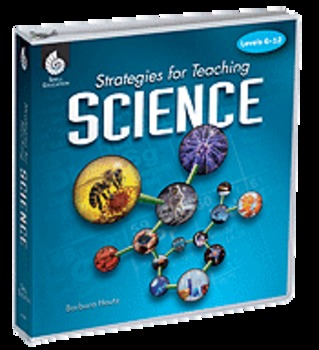 Strategies for Teaching Science: Levels 6-12