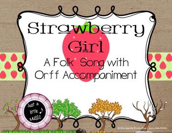 Strawberry Girl - A 4 Season Folk Song w/ Orff Instrument