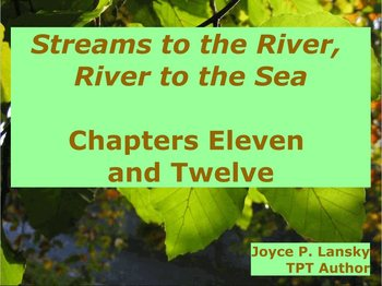 Streams to the River, River to the Sea Ch. 11 & 12 for Pro