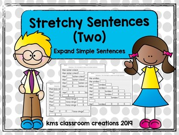 Stretchy Sentences (two)!!  Expand Simple Sentences.
