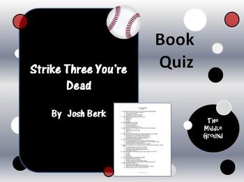 Strike Three You're Dead by Josh Berk Book Quiz / Book Test