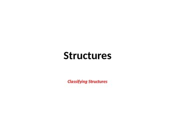Structures- Classifying Structures Powerpoint