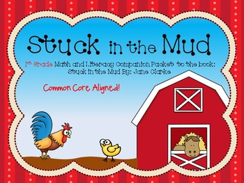 Stuck in the Mud- 1st Grade Literacy and Math Companion Packet
