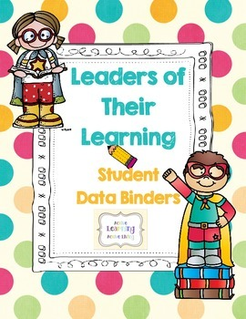 Student Data Binders - Leaders of Their Own Learning