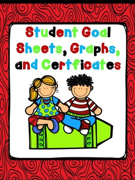 Student Goal Setting Sheets, Graphs, and Certficates for K-2
