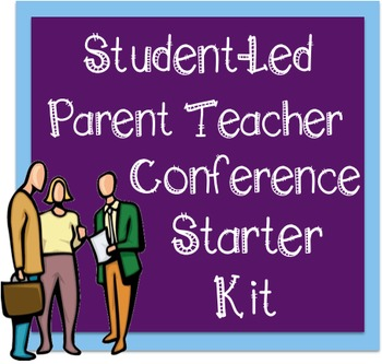 Student-Led Parent Teacher Conference Starter Kit