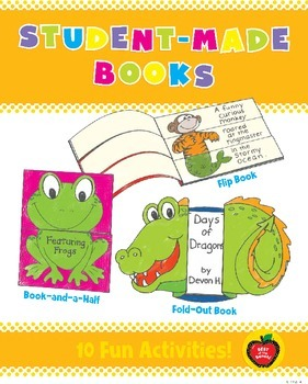 Student-Made Books: 10 Easy-to-make books for Publishing S
