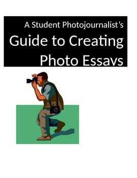 Student Photojournalist's Guide to CREATING PHOTO ESSAYS