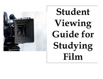 Student Viewing Guide for Studying Film