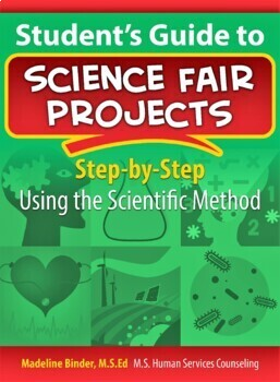 Student's Guide to Science Fair Projects: Step-by-Step