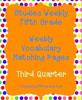 Studies Weekly Vocabulary Matching Pages THIRD Quarter Wee