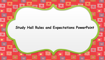 Study Hall Rules and Expectations PowerPoint