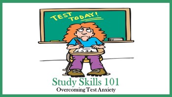 Study Skills 101:  Overcoming Test Anxiety