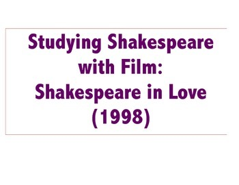 Studying Shakespeare with Film: Shakespeare in Love (1998)