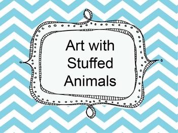 Stuffed Animals in Art PPT:  Still Life, Sculpture, Instal