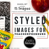 Styled Images for Teacherpreneurs: School Set of 15 (Perso
