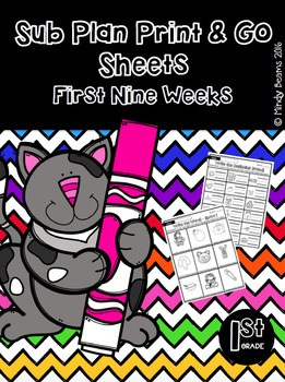 Sub Plan Print and Go Sheets - First Grade First Nine Weeks