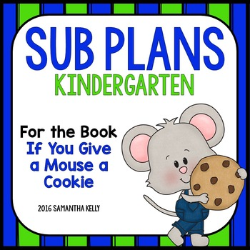 Sub Plans for Kindergarten - If you Give a Mouse a Cookie