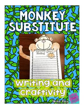 Sub Plans - Writing and Craftivity- Monkey Substitute