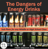 "Energy Drink Sub Plans: ""Energy Drink Dangers"" Grades 6th-12th"