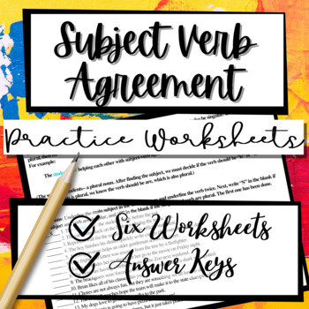 Subject-Verb Agreement PACKET: (6) Worksheets with Answer Key