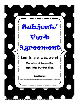 Subject Verb Agreement (am, is, are, was, were)