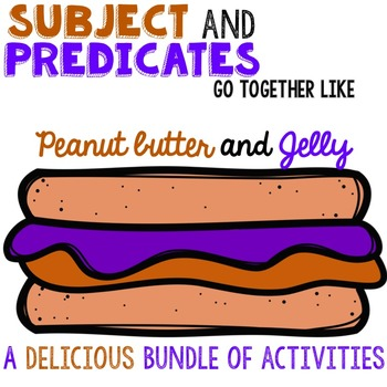 Subject and Predicate [Go together like peanut butter and jelly!]