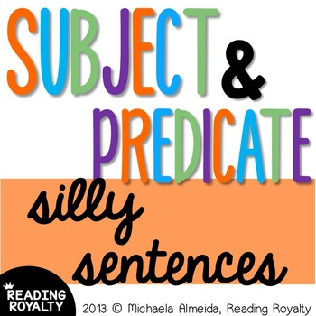 Subject and Predicate Silly Sentences