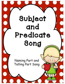 Subject and Predicate Song - Naming and Telling Parts of a