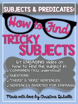 Subjects & Predicates: Finding Tricky Subjects