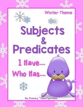 Subjects and Predicates ~ I Have Who Has ~ Winter Theme
