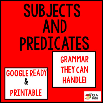 Subjects and Predicates ~ Teaching Handout,  Practice Acti