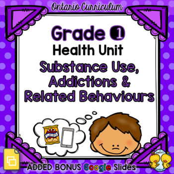 Substance Use, Addictions and Related Behaviours – Grade 1
